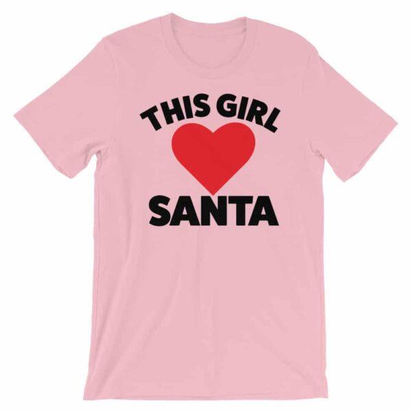 Pink this girl loves Santa Christmas T-shirt