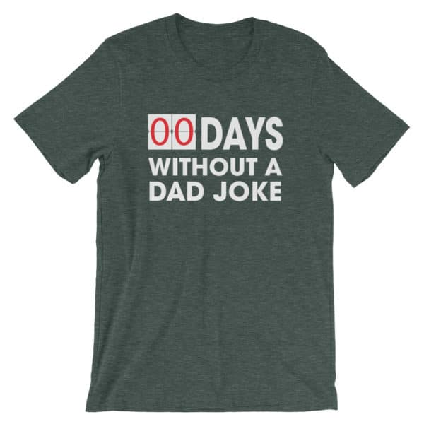 00 Days without a dad joke t-shirt - gray