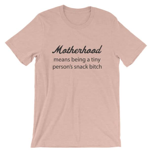 Motherhood means being a tiny person's snack bitch t-shirt - Peach