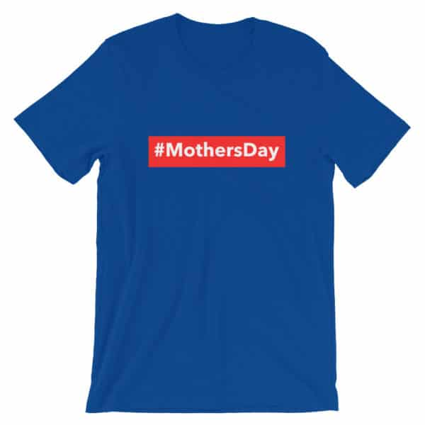 Blue #Mothersday T-shirt -
