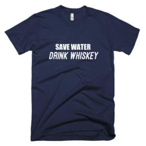 Blue save water drink whiskey t-shirt