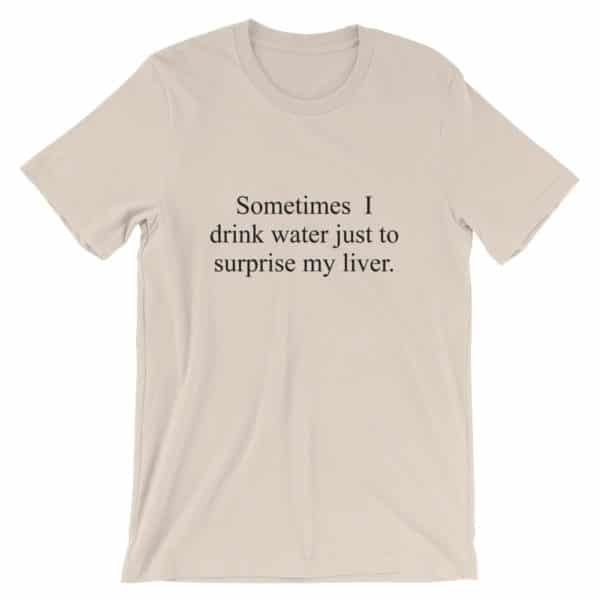 Drink to surprise my liver drinking t-shirt