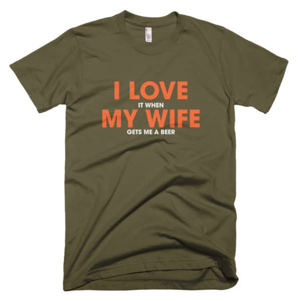 I love it when my wife t-shirt - green