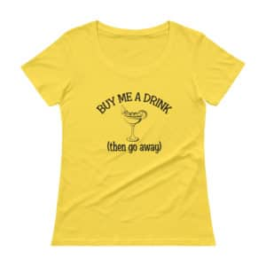 Women's buy me a drink then go away yellow t-shirt