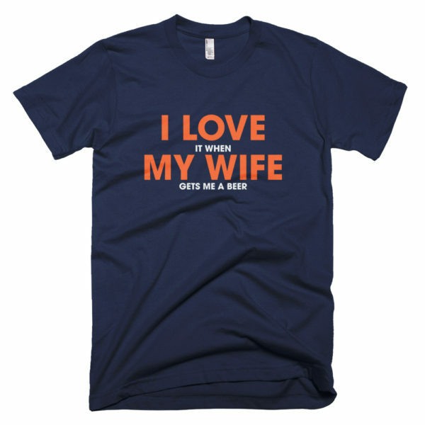 I love it when my wife t-shirt - blue