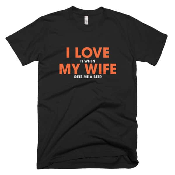 I love it when my wife t-shirt - black