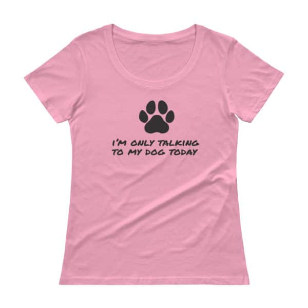 I'm only talking to my dog today t-shirt pink