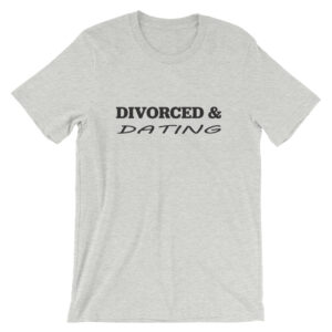 Gray - Divorced and Dating T-shirt