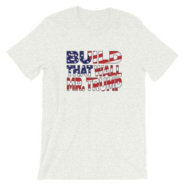 white - Build that wall Mr Trump shirt
