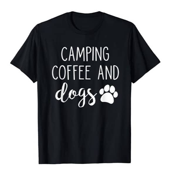 Coffee, camping and Dogs T-shirt