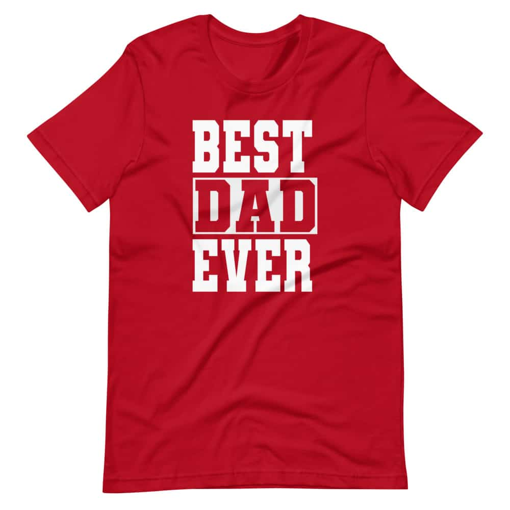 Best Dad Ever Father's  Day T-shirt