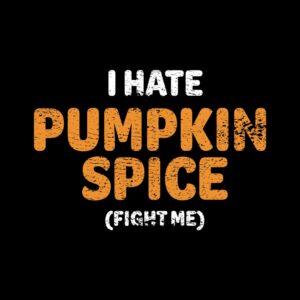 hate pumpkin spice