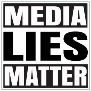 Media lies matter