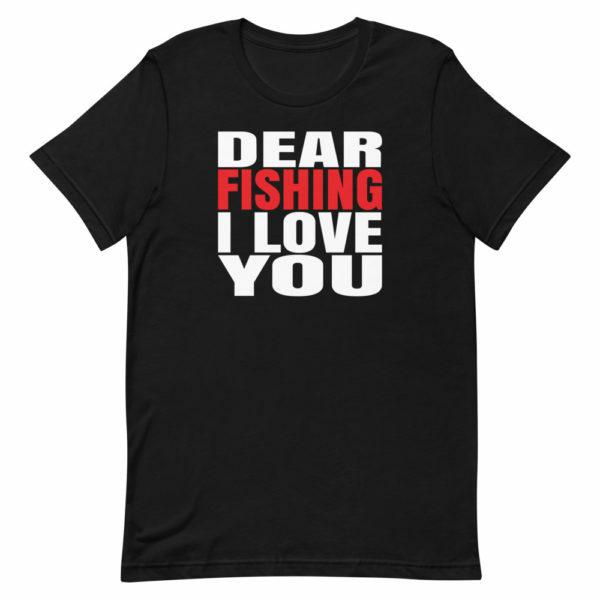 Dear Fishing I love you t-shirt black