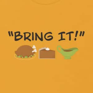 bring it thanksgiving dinner shirt