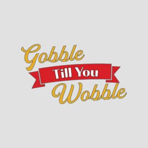 gobble till you wobble funny thanksgiving shirt