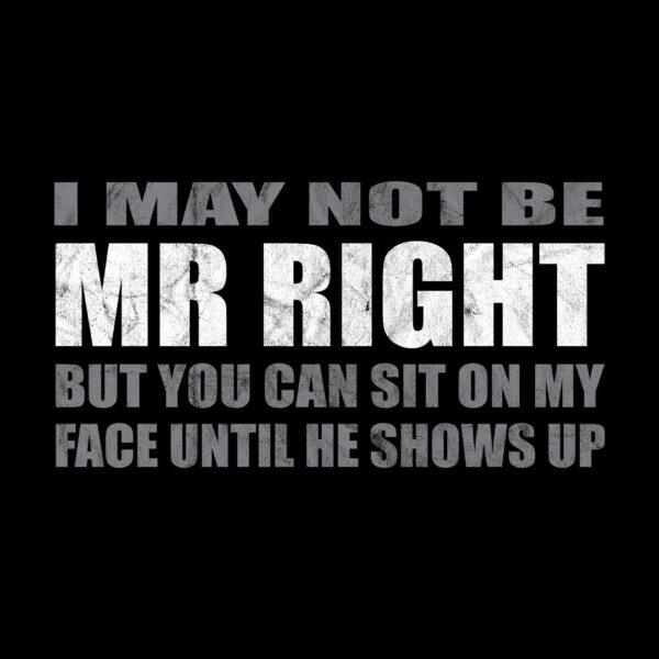 I may not br my right single guys shirt