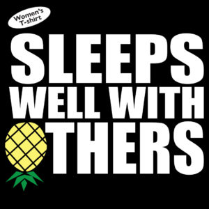 women's sleeps well with others pineapple lifestyle swingers shirt