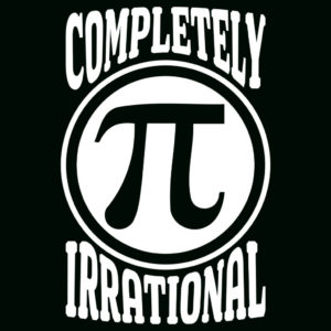 Completely Irrational T-Shirt