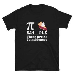 Pi Day No Coincidences T-Shirt