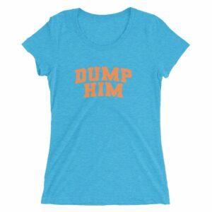 Ladies' Dump Him T-shirt
