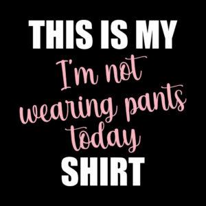 Ladies' Not Wearing Pants Today Long Sleeve Tee