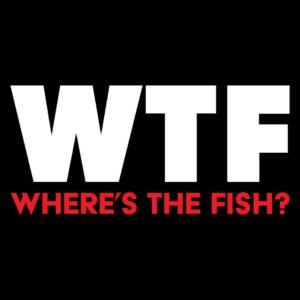 WTF where's the fish fishing t-shirt