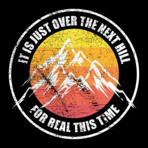 Funny Hiking Next Hill T-Shirt