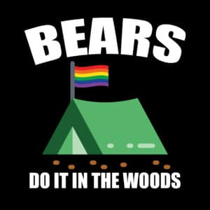 bears do it in the woods funny LGBT camping