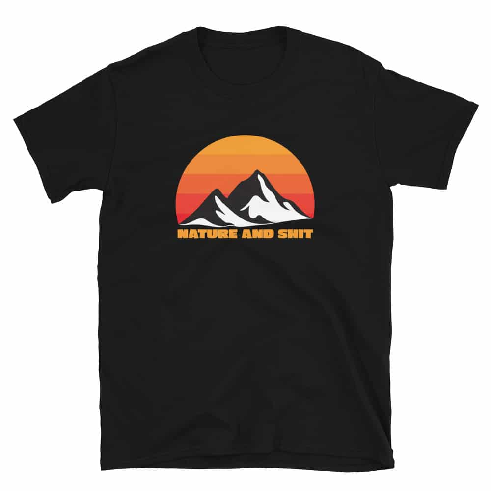 black nature and shit hiking backpacking t-shirt