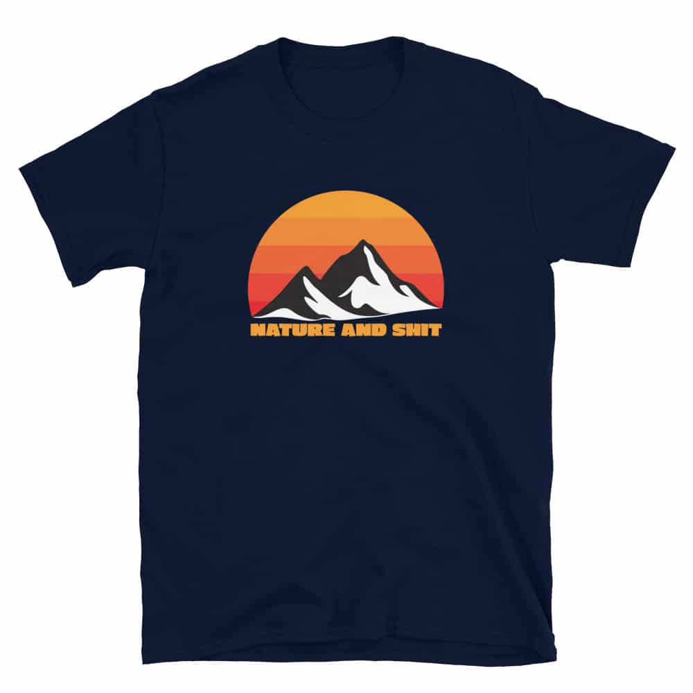 blue nature and shit hiking backpacking t-shirt