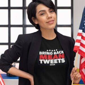Bring Back Mean Tweets T-Shirt